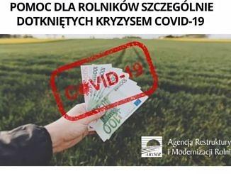 Agencja Restrukturyzacji i Modernizacji Rolnictwa - pomoc dla rolników szczególnie dotkniętych kryzysem COVID-19