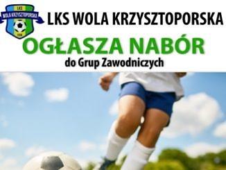 plakat - LKS Wola Krzysztoporskaogłasza nabór do grup zawodniczych - nogi zawodnika z piłką, napisy jak w treści informacji