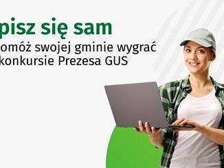 plakat z napisem: Spisz sie sam i pomóż swojej gminie wygrac w konkursie Prezesa GUS; młoda dziewczyna w czapce z daszkiem trzyma w ręce laptop