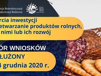 plakat ARiMR: wsparcie inwestycji w przetwarzanie produktów rolnych, obrót nimi lub ich rozwój; nabór wniosków wydłuzony do 24 grudnia