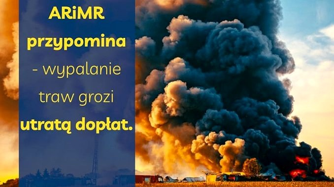 Plakat: żółty napis na granatowym tle - ARiMR przypomina - wypalanie traw grozi utratą dopłat; obokobraz pożaru z kłebami dymu