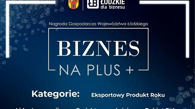 plakat - na ciemnoniebieskim tle w otoczony białą prostkokątną obwódką napis Biznes na plus; pod spodek ktegorie konkursowe; u góry herb województwa łódzkiego i napis Łódzkie dla biznesu