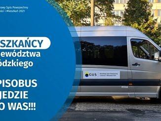 Plakat ze spisobusem; napis - mieszkańcy Łódzkiego spisobus jedzie do Was